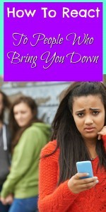 How To React To People Who Bring You Down